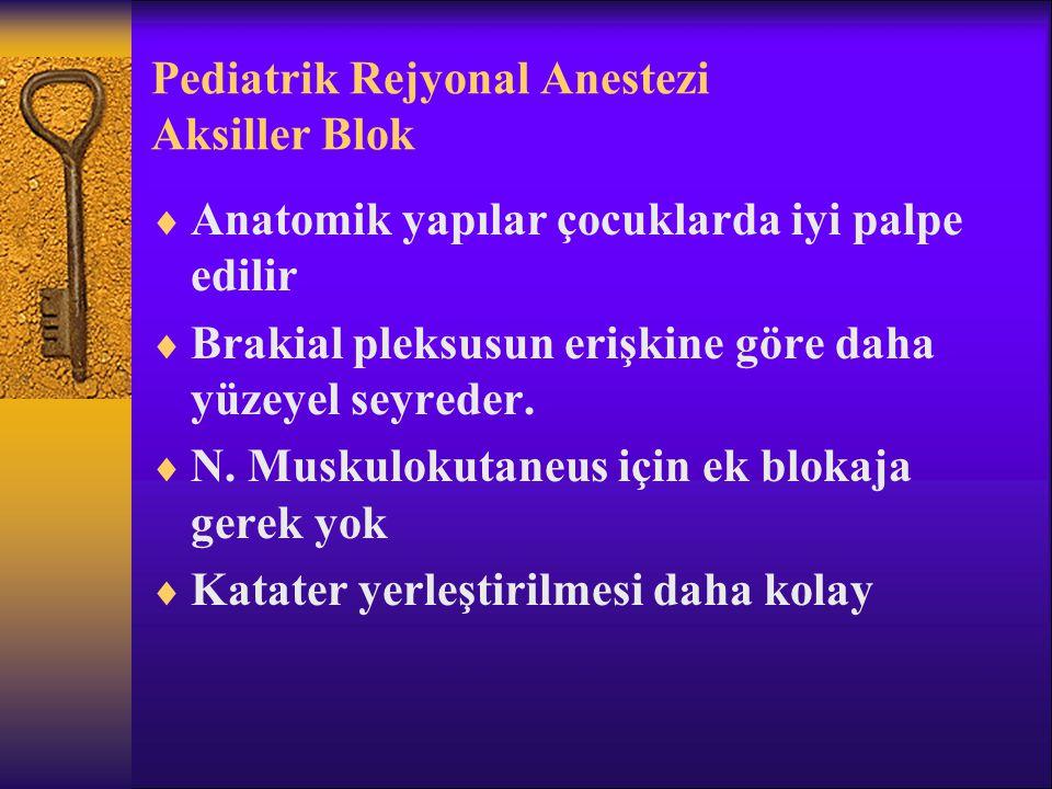 Pediatrik Rejyonal Anestezi Aksiller Blok