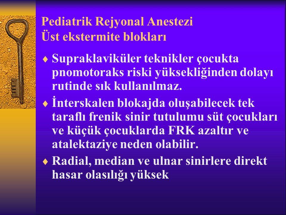 Pediatrik Rejyonal Anestezi Üst ekstermite blokları