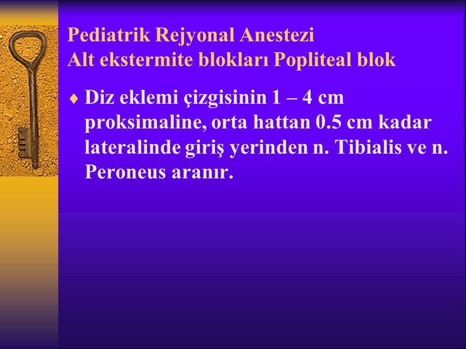 Pediatrik Rejyonal Anestezi Alt ekstermite blokları Popliteal blok