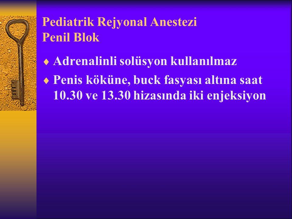 Pediatrik Rejyonal Anestezi Penil Blok
