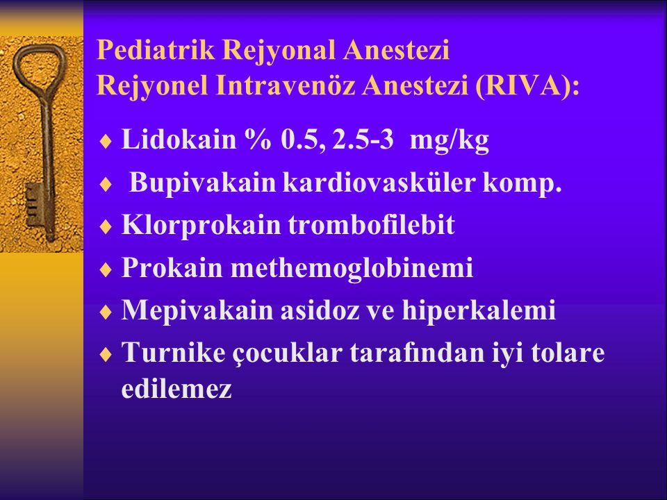 Pediatrik Rejyonal Anestezi Rejyonel Intravenöz Anestezi (RIVA):