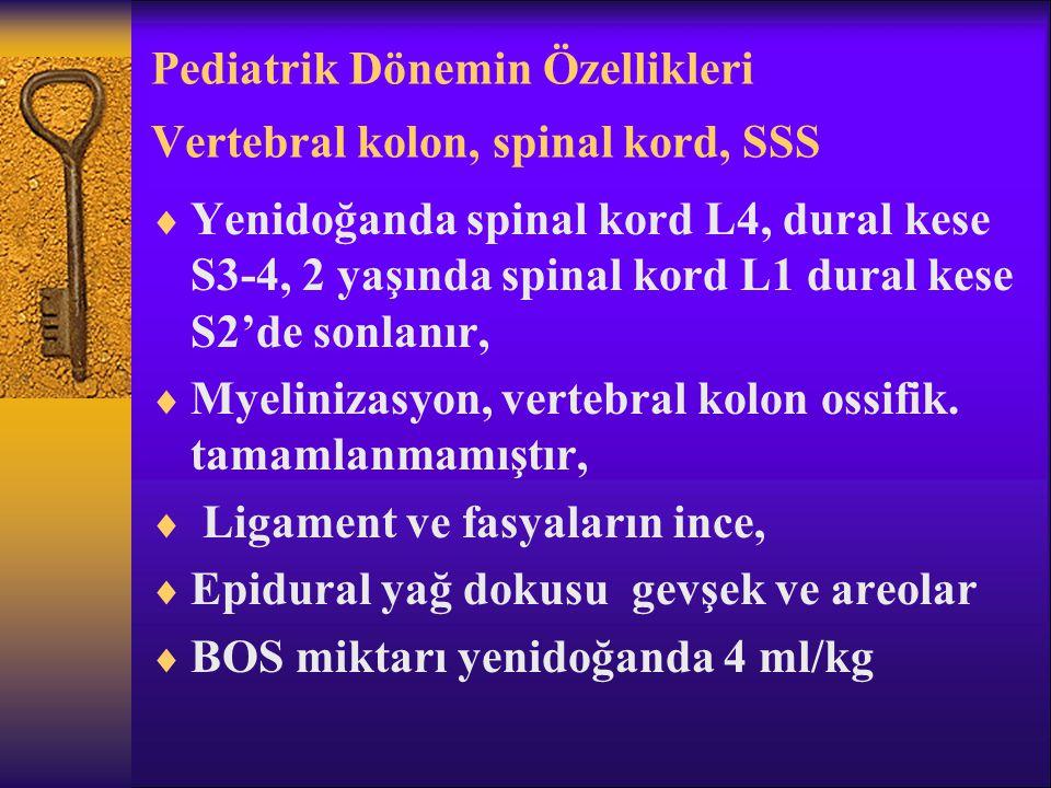 Pediatrik Dönemin Özellikleri Vertebral kolon, spinal kord, SSS
