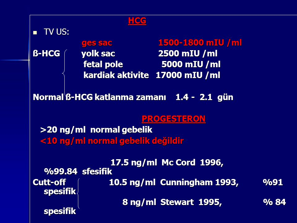 HCG TV US: ges sac 1500-1800 mIU /ml. ß-HCG yolk sac 2500 mIU /ml.