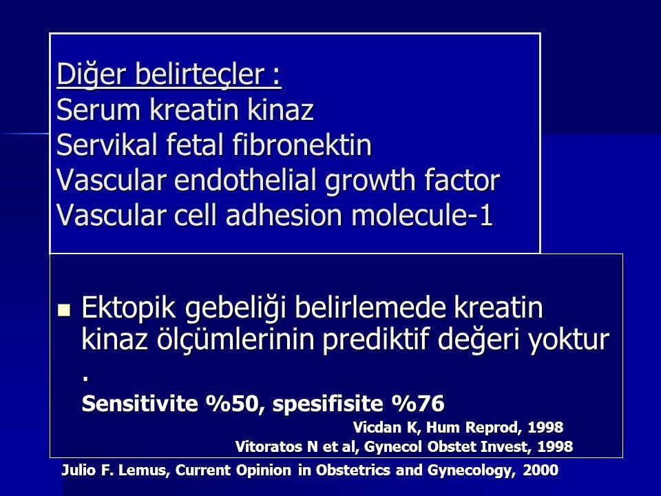 Diğer belirteçler : Serum kreatin kinaz Servikal fetal fibronektin Vascular endothelial growth factor Vascular cell adhesion molecule-1