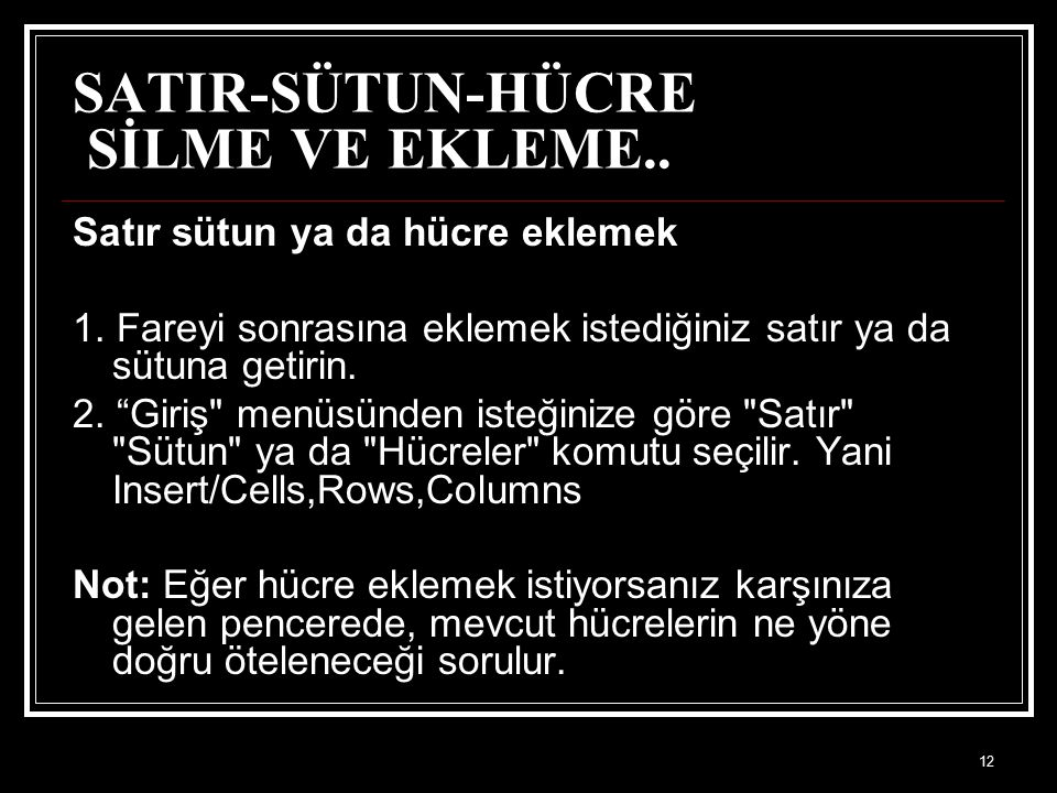 SATIR-SÜTUN-HÜCRE SİLME VE EKLEME..