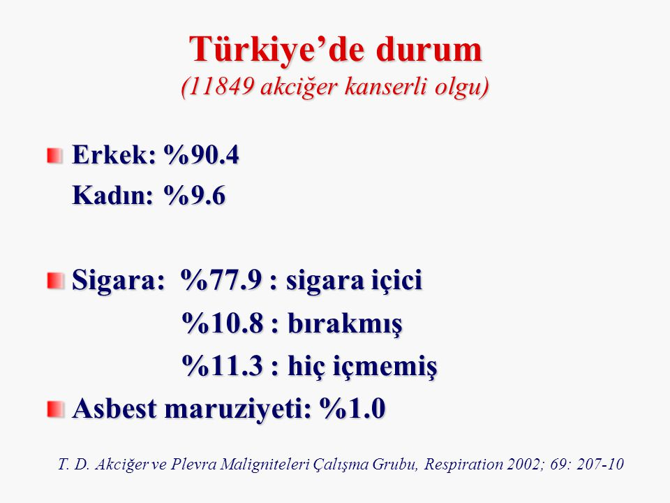 Türkiye'de durum (11849 akciğer kanserli olgu)