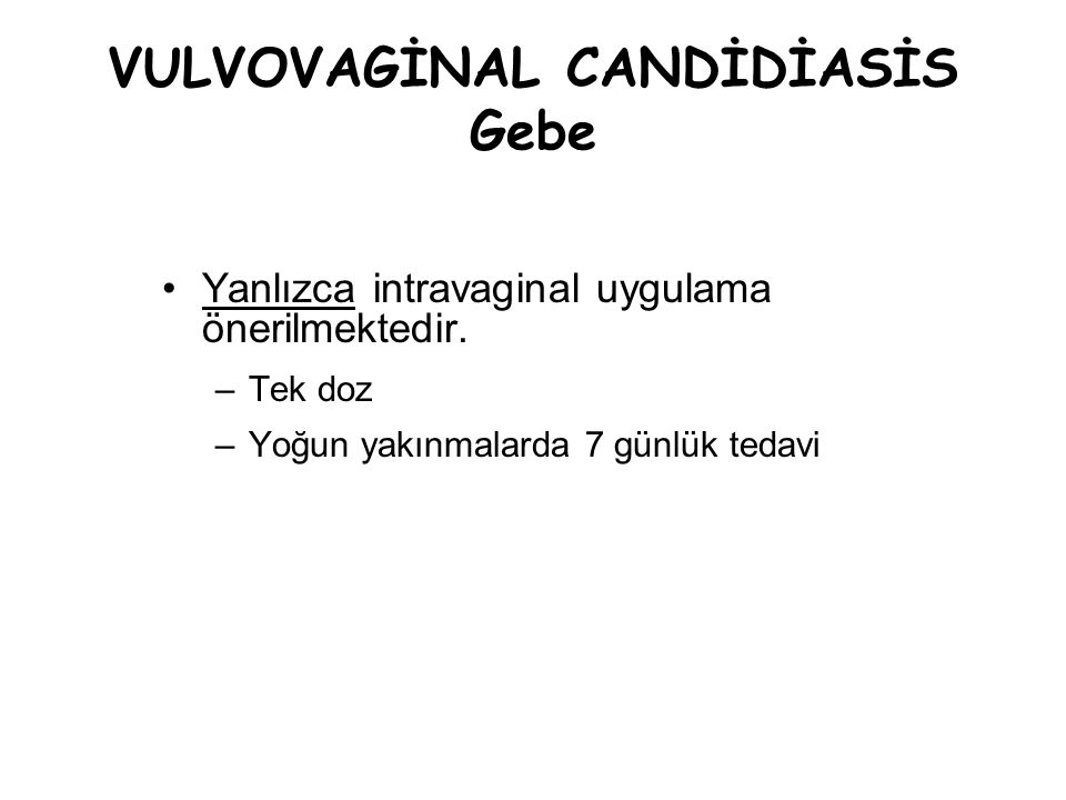 VULVOVAGİNAL CANDİDİASİS Gebe