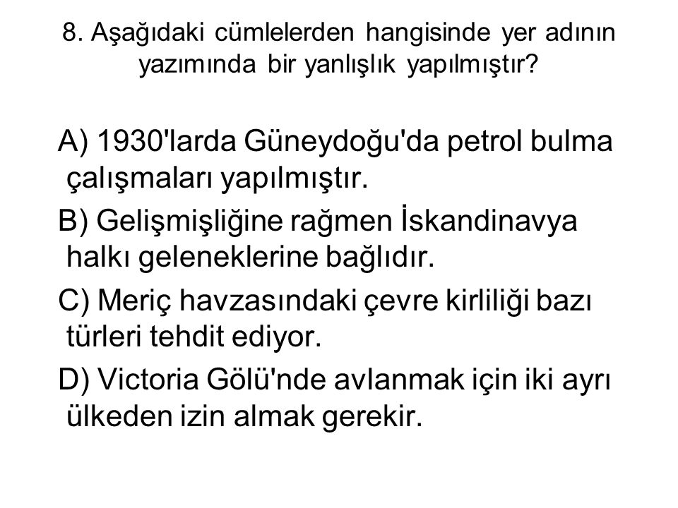 A) 1930 larda Güneydoğu da petrol bulma çalışmaları yapılmıştır.