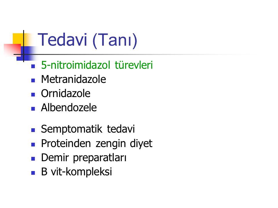 Tedavi (Tanı) 5-nitroimidazol türevleri Metranidazole Ornidazole