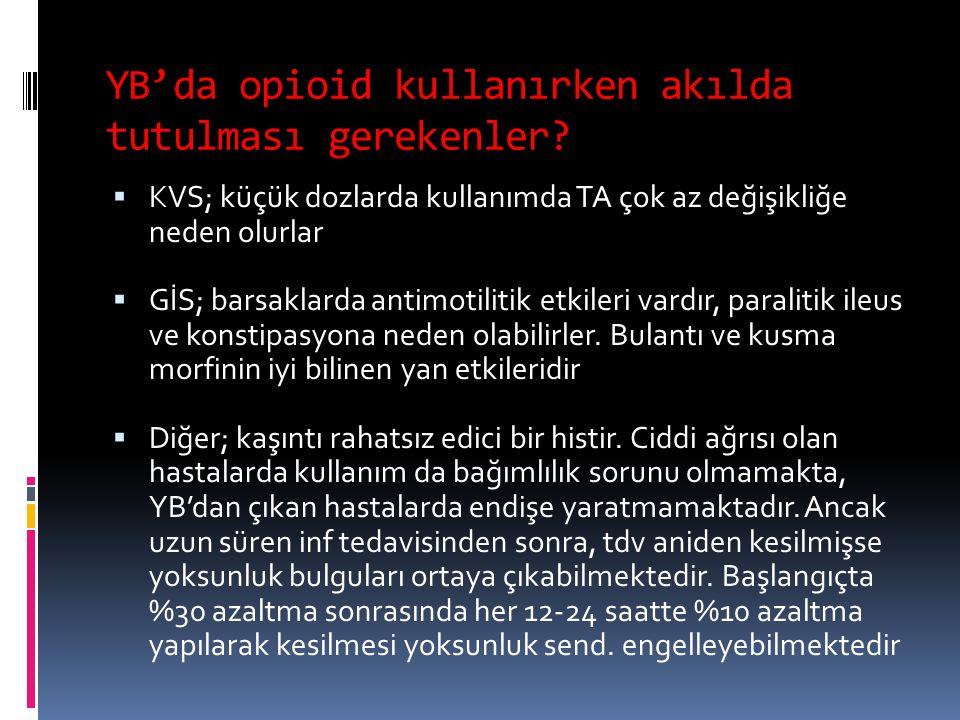 YB'da opioid kullanırken akılda tutulması gerekenler