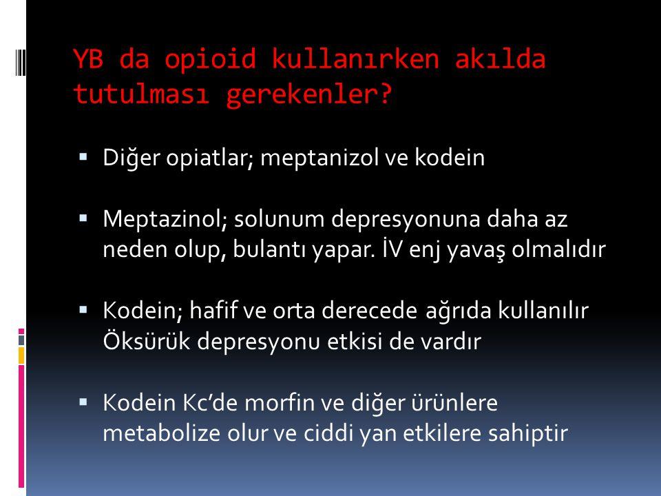 YB da opioid kullanırken akılda tutulması gerekenler