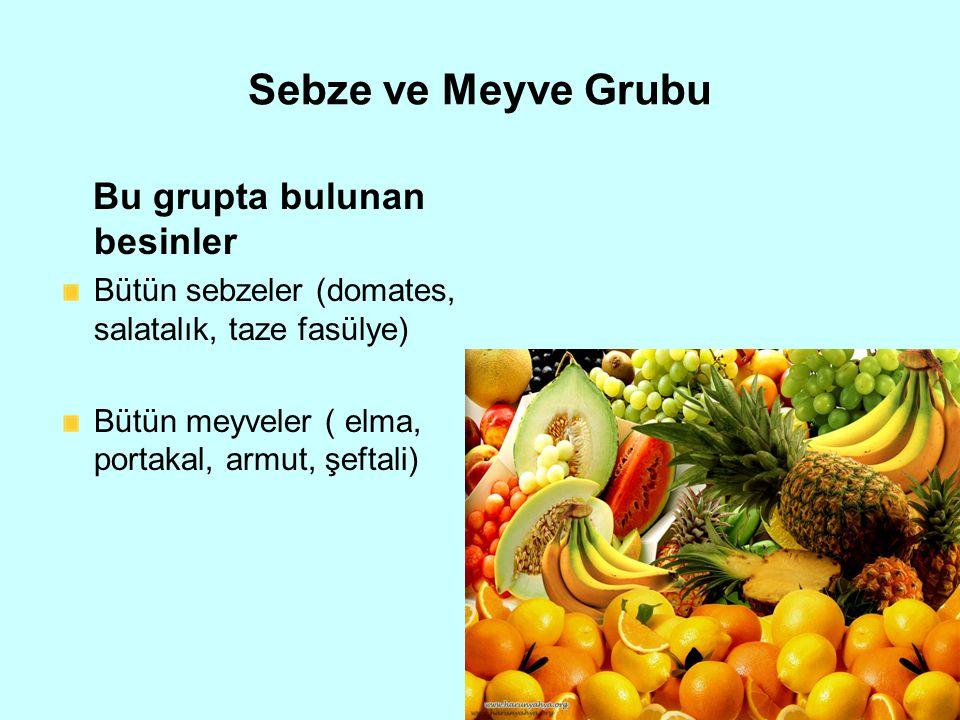 Sebze ve Meyve Grubu Bu grupta bulunan besinler