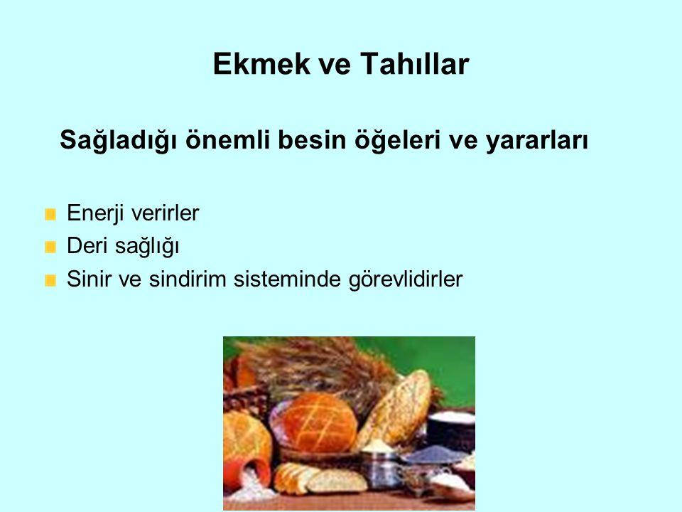 Ekmek ve Tahıllar Sağladığı önemli besin öğeleri ve yararları