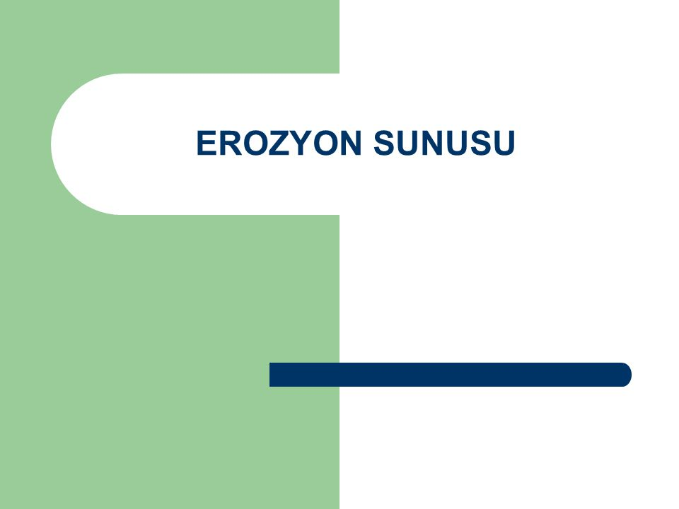 EROZYON SUNUSU