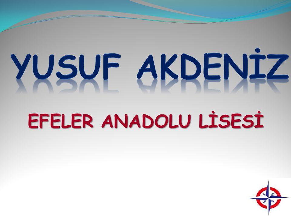 YUSUF AKDENİZ EFELER ANADOLU LİSESİ