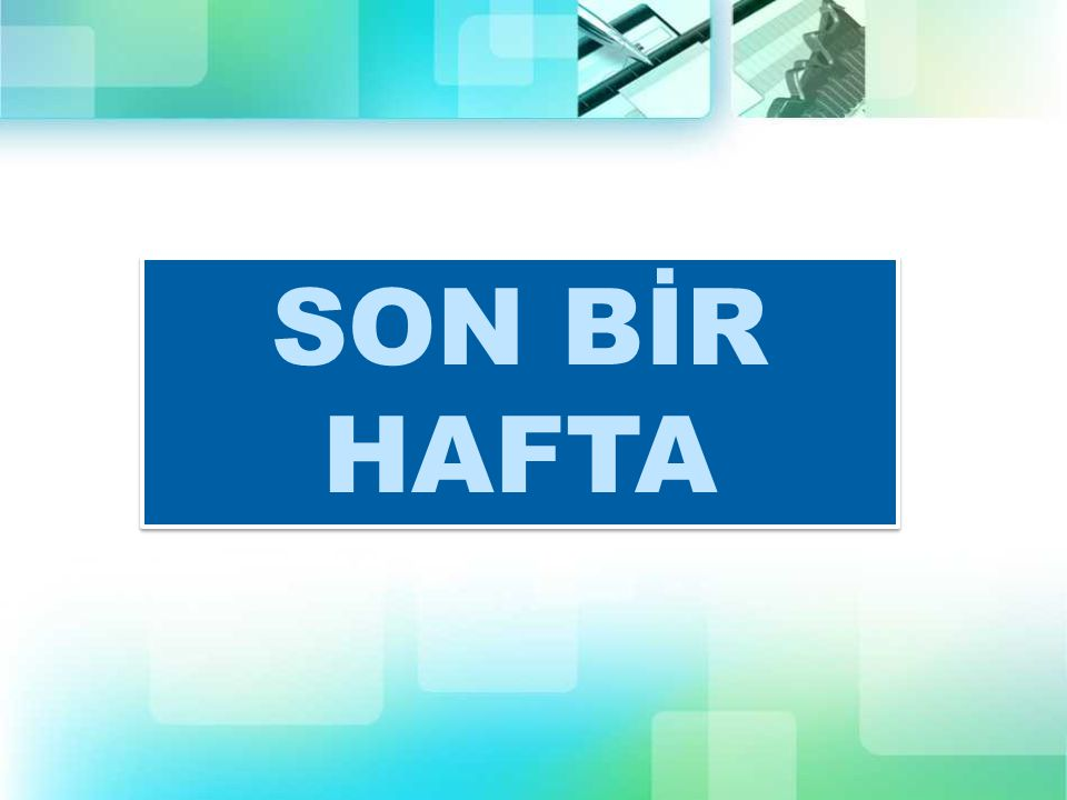 SON BİR HAFTA