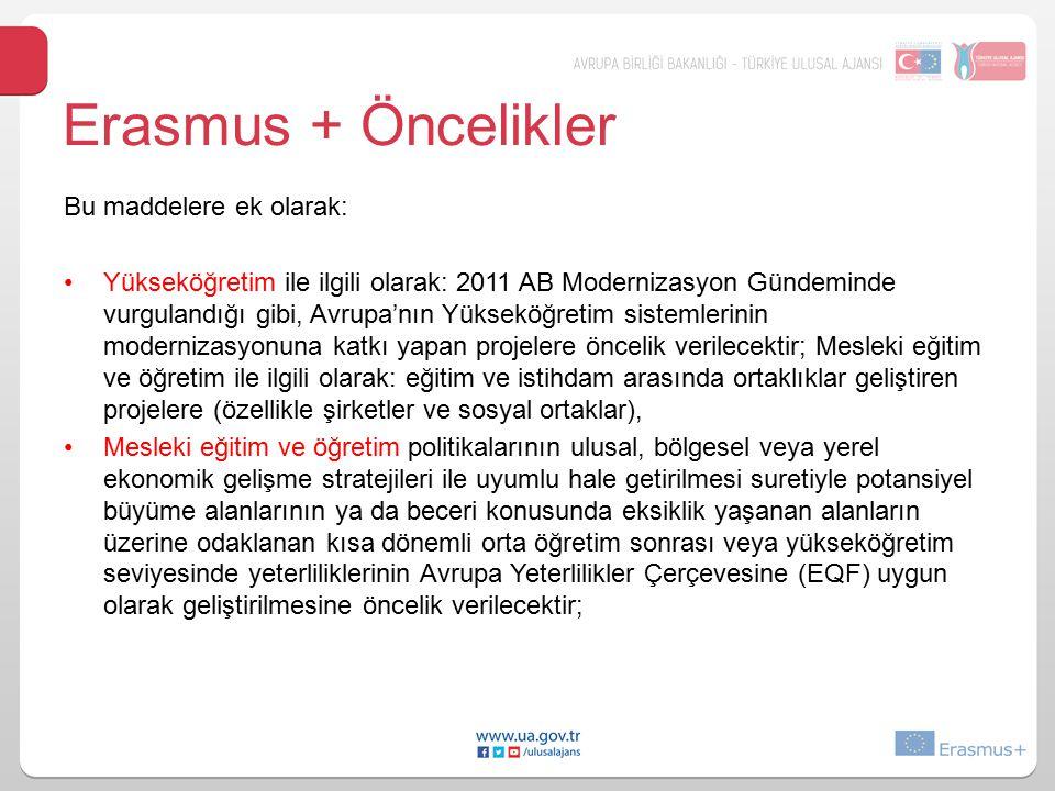 Erasmus + Öncelikler Bu maddelere ek olarak:
