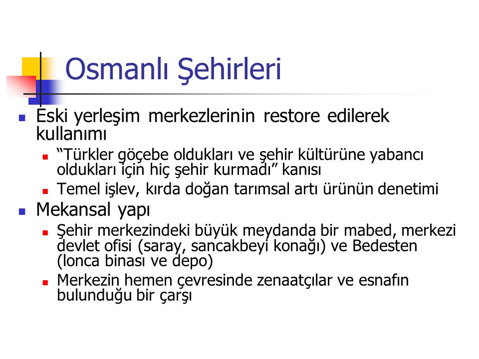 Osmanlı Şehirleri Eski yerleşim merkezlerinin restore edilerek kullanımı.
