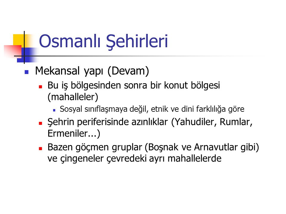 Osmanlı Şehirleri Mekansal yapı (Devam)