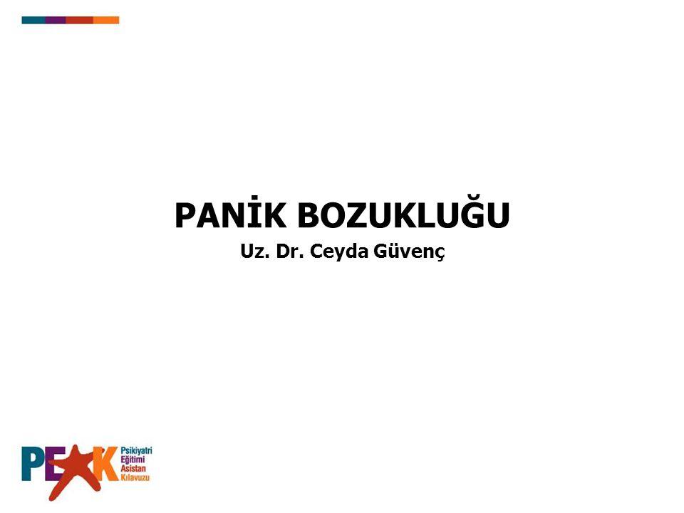 PANİK BOZUKLUĞU Uz. Dr. Ceyda Güvenç