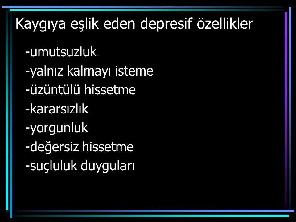 Kaygıya eşlik eden depresif özellikler
