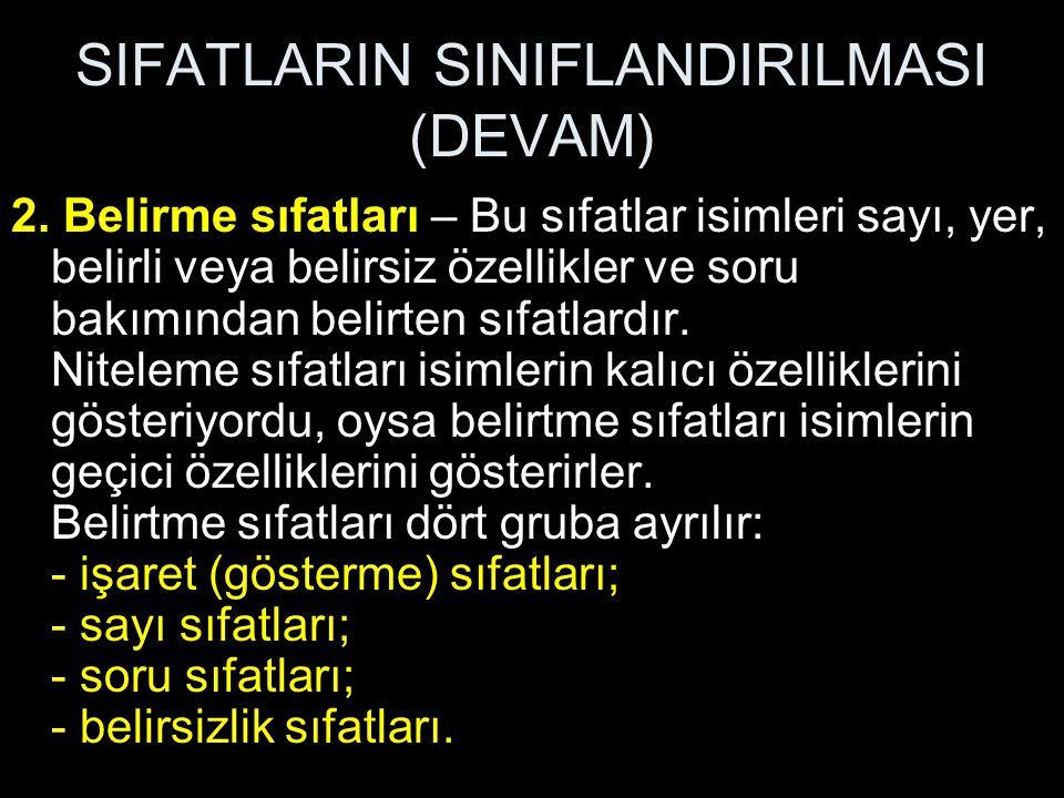 SIFATLARIN SINIFLANDIRILMASI (DEVAM)