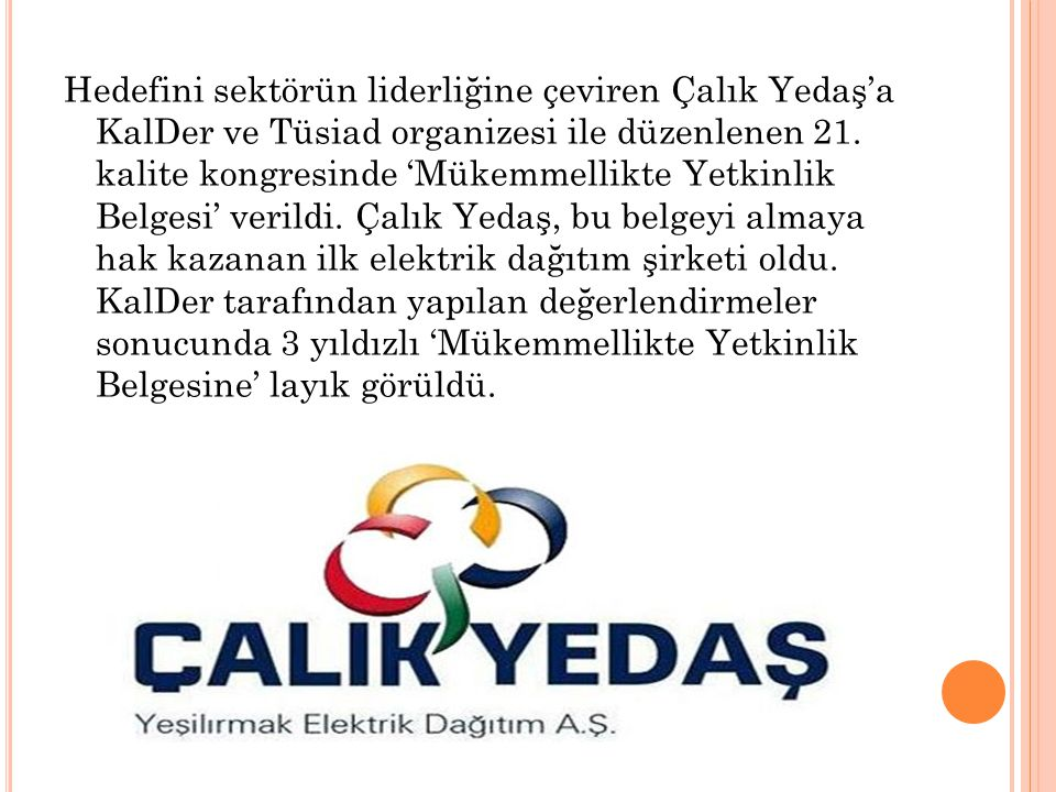 Hedefini sektörün liderliğine çeviren Çalık Yedaş'a KalDer ve Tüsiad organizesi ile düzenlenen 21.