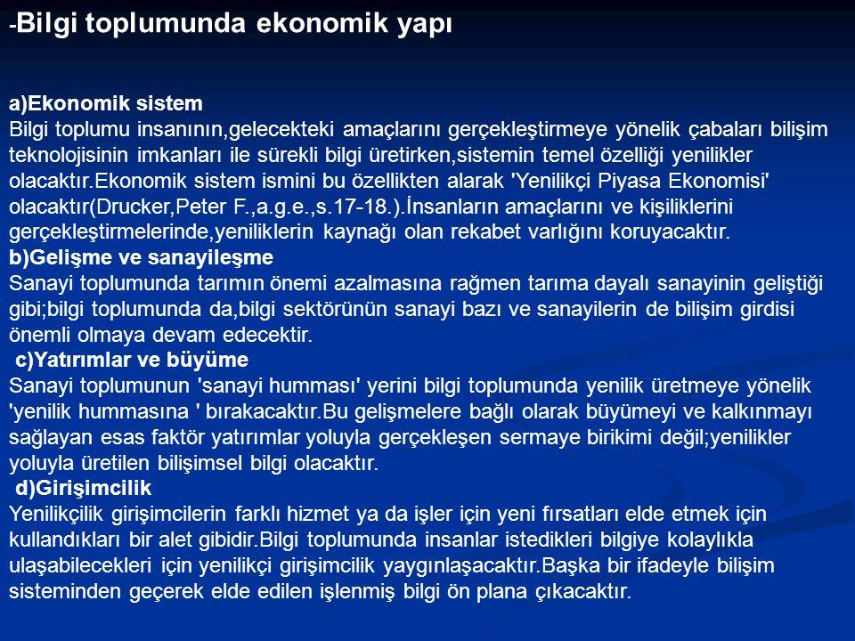 -Bilgi toplumunda ekonomik yapı