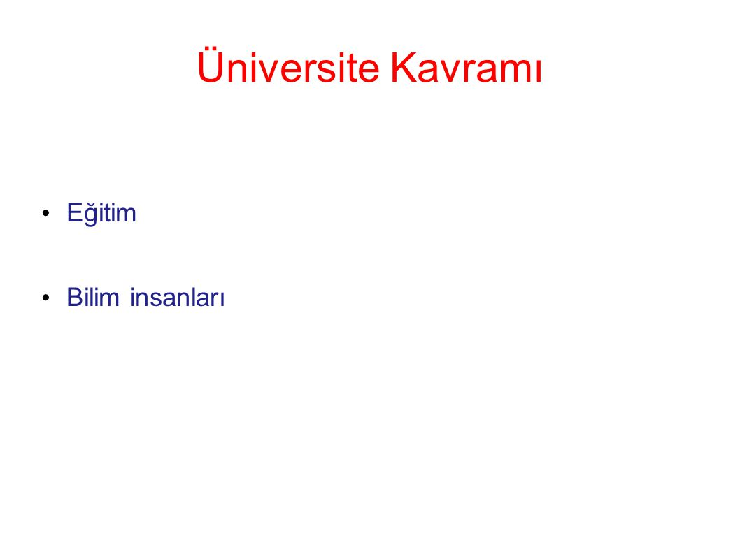 Üniversite Kavramı Eğitim Bilim insanları