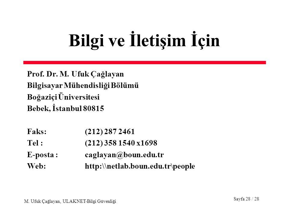 Bilgi ve İletişim İçin Prof. Dr. M. Ufuk Çağlayan