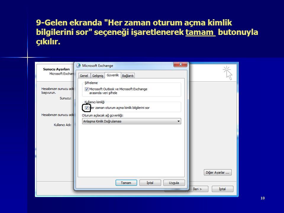 9-Gelen ekranda Her zaman oturum açma kimlik bilgilerini sor seçeneği işaretlenerek tamam butonuyla çıkılır.