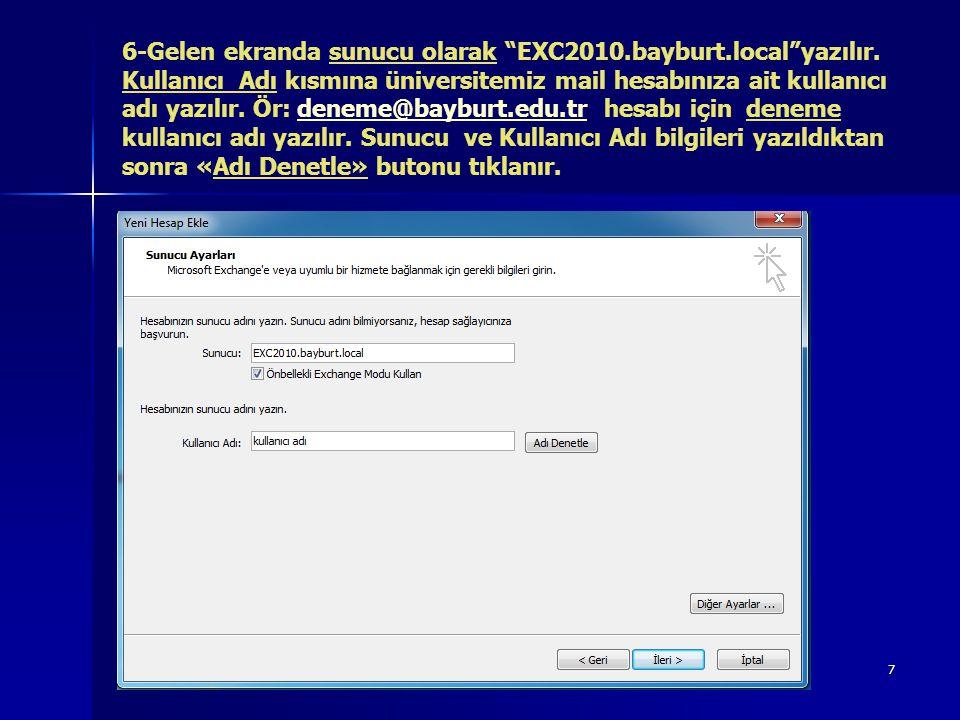 6-Gelen ekranda sunucu olarak EXC2010. bayburt. local yazılır