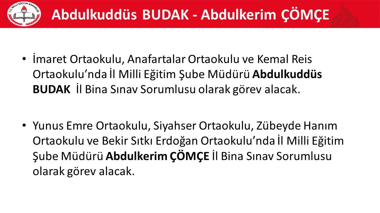 Abdulkuddüs BUDAK - Abdulkerim ÇÖMÇE