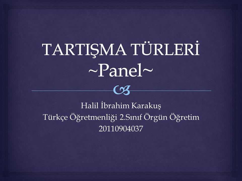 TARTIŞMA TÜRLERİ ~Panel~