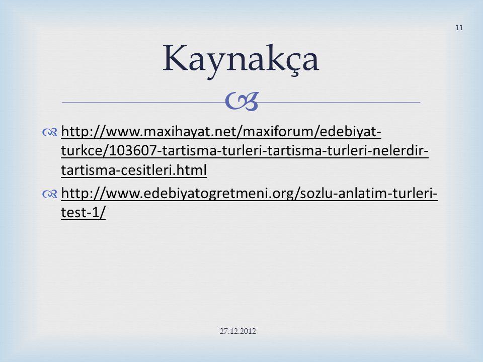 Kaynakça http://www.maxihayat.net/maxiforum/edebiyat-turkce/103607-tartisma-turleri-tartisma-turleri-nelerdir-tartisma-cesitleri.html.