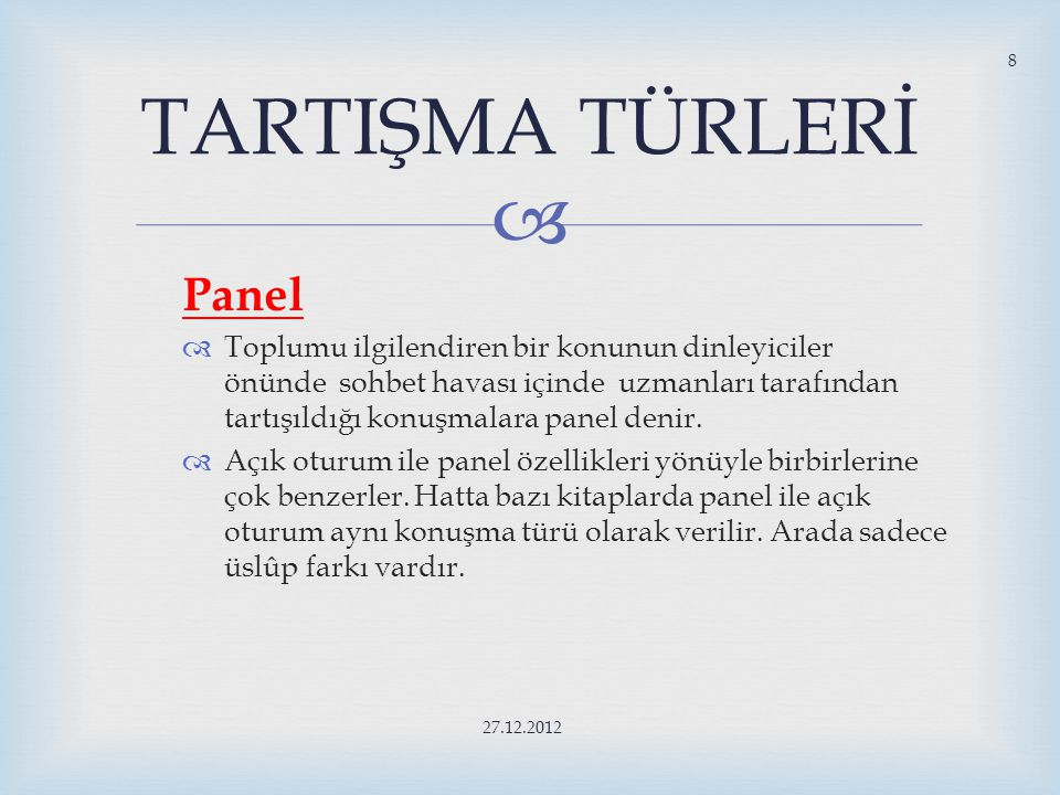 TARTIŞMA TÜRLERİ Panel