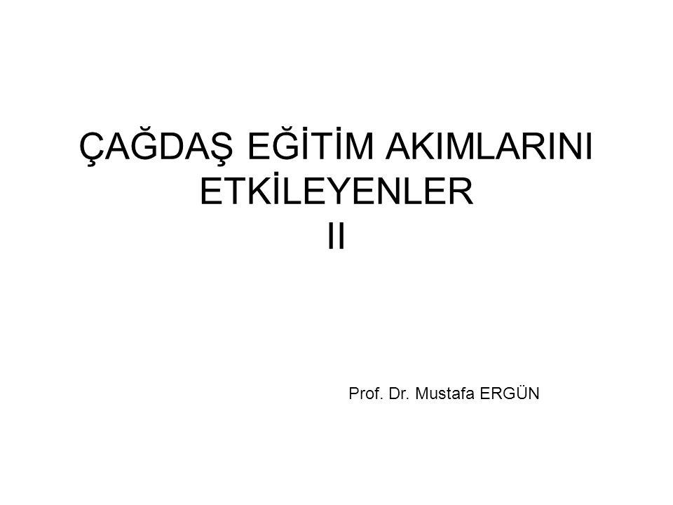 ÇAĞDAŞ EĞİTİM AKIMLARINI ETKİLEYENLER II