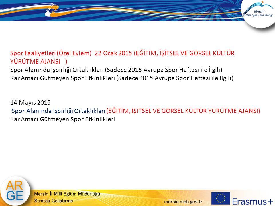 Spor Faaliyetleri (Özel Eylem) 22 Ocak 2015 (EĞİTİM, İŞİTSEL VE GÖRSEL KÜLTÜR YÜRÜTME AJANSI )