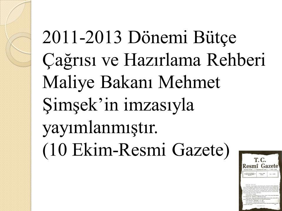 2011-2013 Dönemi Bütçe Çağrısı ve Hazırlama Rehberi Maliye Bakanı Mehmet Şimşek'in imzasıyla yayımlanmıştır.