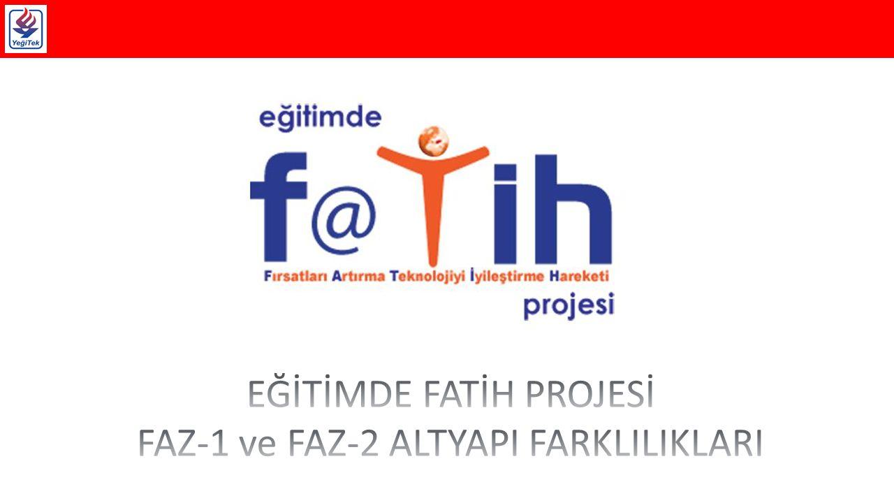 EĞİTİMDE FATİH PROJESİ FAZ-1 ve FAZ-2 ALTYAPI FARKLILIKLARI