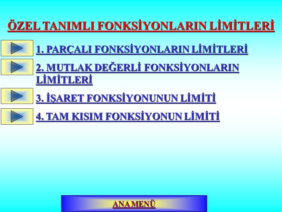 ÖZEL TANIMLI FONKSİYONLARIN LİMİTLERİ