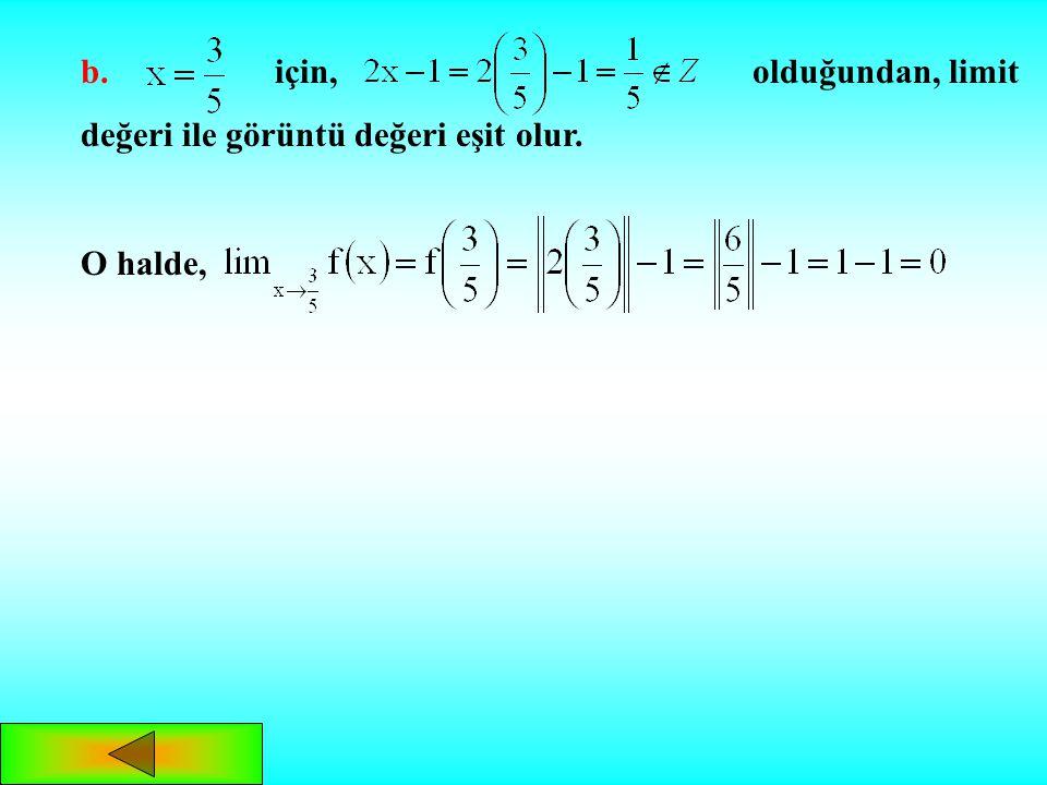 b. için, olduğundan, limit