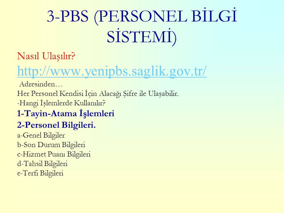 3-PBS (PERSONEL BİLGİ SİSTEMİ)