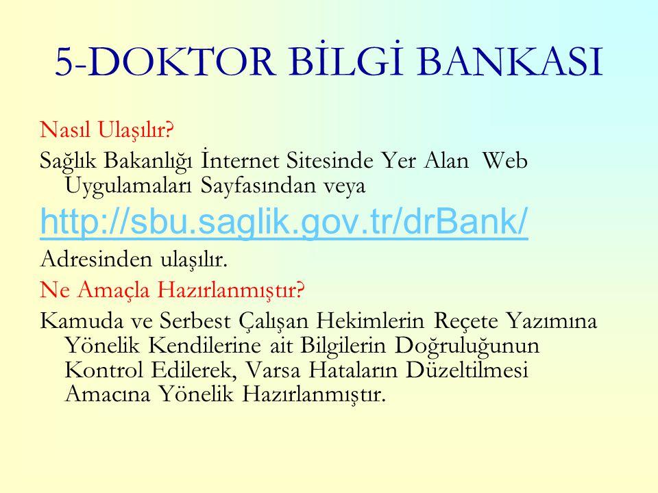 5-DOKTOR BİLGİ BANKASI http://sbu.saglik.gov.tr/drBank/
