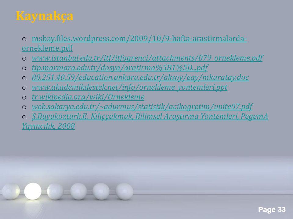 Kaynakça msbay.files.wordpress.com/2009/10/9-hafta-arastirmalarda-ornekleme.pdf. www.istanbul.edu.tr/itf/itfogrenci/attachments/079_ornekleme.pdf.