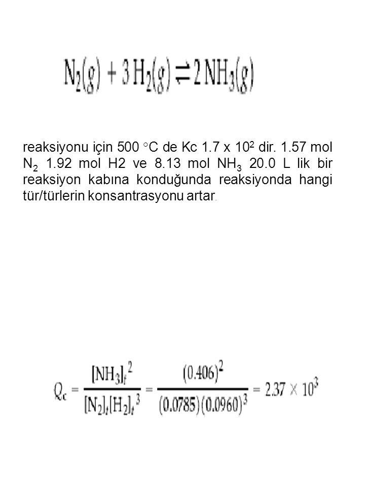 reaksiyonu için 500 °C de Kc 1. 7 x 102 dir. 1. 57 mol N2 1