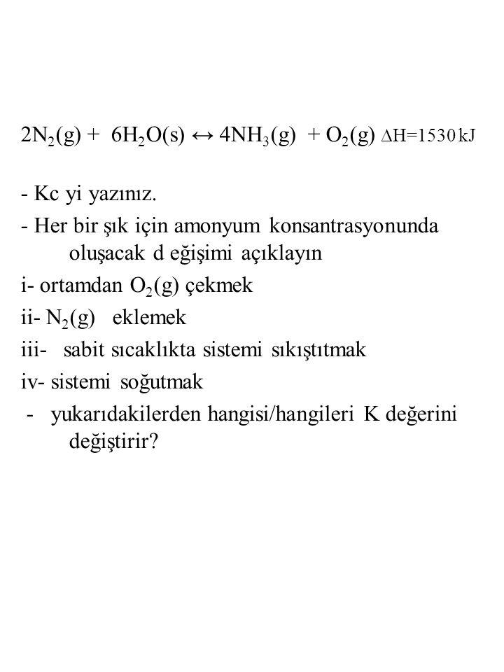 2N2(g) + 6H2O(s) ↔ 4NH3(g) + O2(g) ∆H=1530 kJ