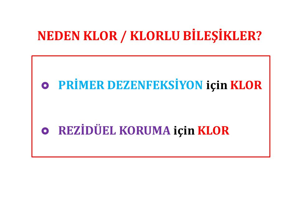 NEDEN KLOR / KLORLU BİLEŞİKLER
