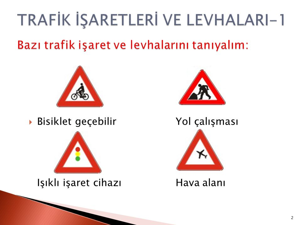TRAFİK İŞARETLERİ VE LEVHALARI-1