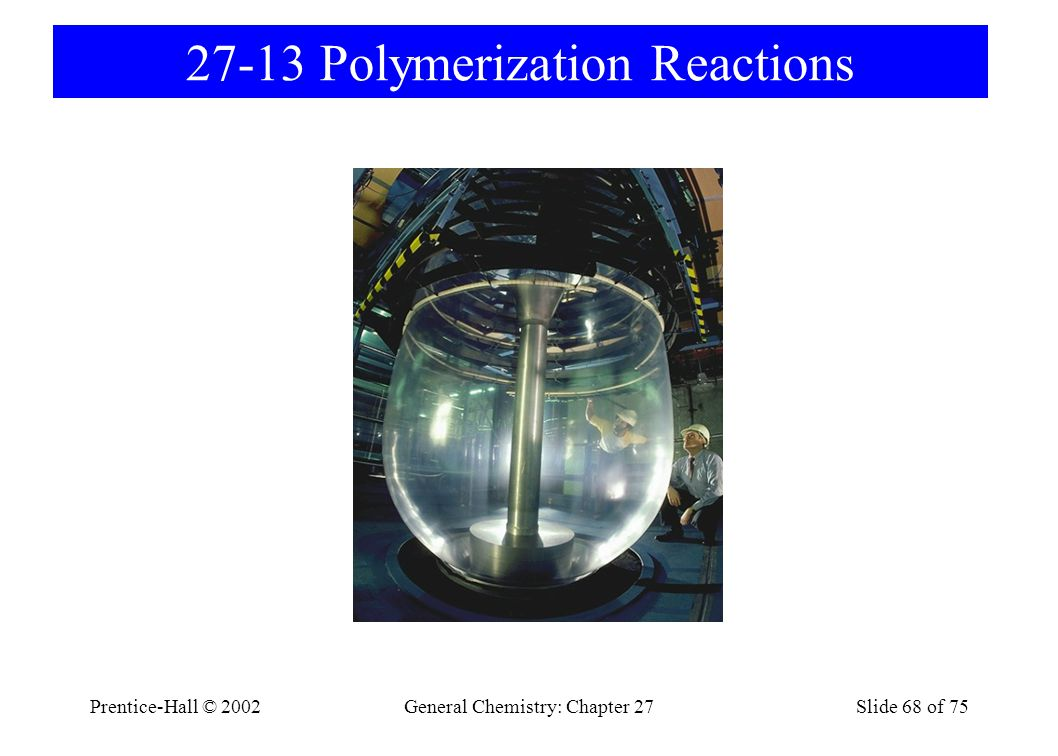 27-13 Polymerization Reactions